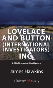 Lovelace and Button (International Investigators) Inc. - An Inspector Bliss Mystery ebook by James Hawkins