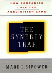 The Synergy Trap ebook by Mark L. Sirower