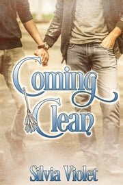 Coming Clean ebook by Silvia Violet