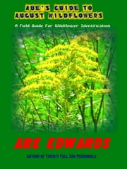 Abe's Guide to August Wildflowers ebook by Abe Edwards