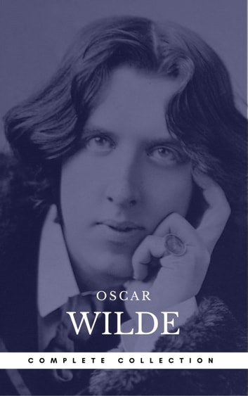 Wilde, Oscar: The Complete Novels (Book Center) (The Greatest Writers of All Time) ebook by Oscar Wilde