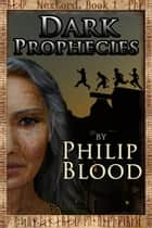 NexLord: Dark Prophecies ebook by Philip Blood