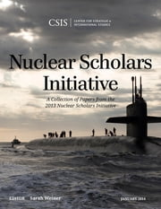 Nuclear Scholars Initiative - A Collection of Papers from the 2013 Nuclear Scholars Initiative ebook by