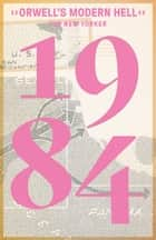 1984 (Nineteen Eighty-Four) ebook by George Orwell