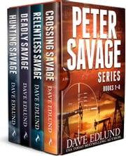 The Peter Savage Novels Boxed Set - (Books 1-4) ebook by Dave Edlund