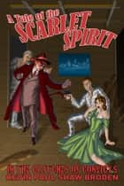A Tale of The Scarlet Spirit: In the Clutches of Convicts ebook by Kevin Paul Shaw Broden