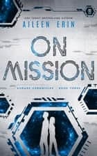 On Mission ebook by Aileen Erin