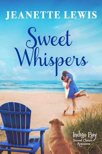 Sweet Whispers - Indigo Bay Second Chance Romances, #5 ebook by Jeanette Lewis