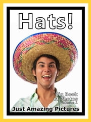 Just Hat Photos! Big Book of Photographs & Pictures of Hats, Vol. 1 ebook by Big Book of Photos