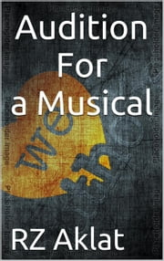 Audition For a Musical ebook by RZ Aklat