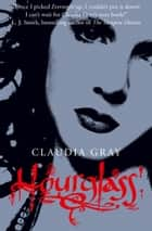 Hourglass (Evernight, Book 3) ebook by Claudia Gray