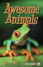 Awesome Animals ebook by Alison  Hawes