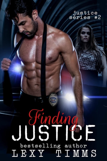 Finding Justice - Justice Series, #2 ebook by Lexy Timms