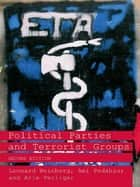 Political Parties and Terrorist Groups ebook by Leonard Weinberg, Ami Pedahzur, Arie Perliger