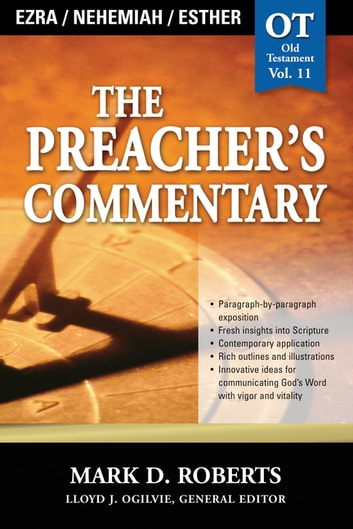 The Preacher's Commentary - Vol. 11: Ezra / Nehemiah / Esther eBook by Mark D. Roberts