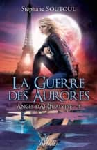 Anges d'apocalypse 4 ebook by Stéphane Soutoul