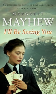 I'll Be Seeing You ebook by Margaret Mayhew