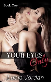 Your Eyes Only ebook by Lucia Jordan
