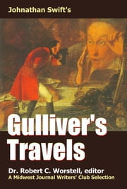Johnathan Swift's Gulliver's Travels - A Midwest Journal Writers Club Selection ebook by Midwest Journal Writers' Club, Dr. Robert C. Worstell, Johnathan Swift