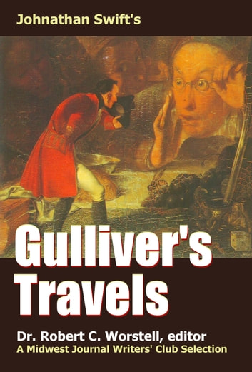 Johnathan Swift's Gulliver's Travels - A Midwest Journal Writers Club Selection ebook by Midwest Journal Writers' Club,Dr. Robert C. Worstell,Johnathan Swift