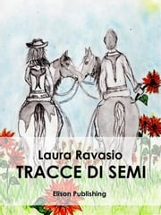 Tracce di semi ebook by Laura Ravasio