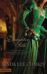 Daughter of Silk ebook by Linda Lee Chaikin