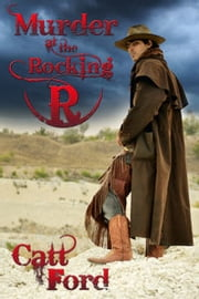 Murder at the Rocking R ebook by Catt Ford