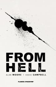 From Hell (Nueva edición) ebook by Alan Moore, Eddie Campbell, José Torralba Avellí