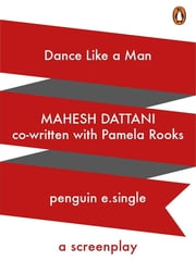 Dance like a Man - A Screen Play ebook by Mahesh Dattani