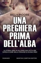 Una preghiera prima dell'alba ebook by Billy Moore