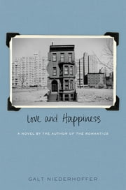 Love and Happiness ebook by Galt Niederhoffer