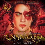 Ensnared - A Novel audiobook by A. G. Howard