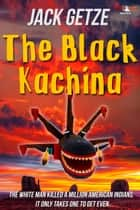 The Black Kachina ebook by Jack Getze