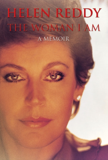 The Woman I Am ebook by Helen Reddy