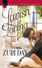 Lavish Loving (Mills & Boon Kimani) (The Drakes of California, Book 9) ebook by Zuri Day