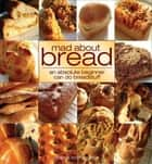 Mad About Bread ebook by Diana Bonaparte