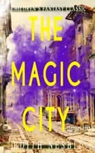 The Magic City (Illustrated) - Children's Fantasy Classic ebook by Edith Nesbit, H. R. Millar