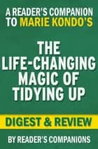 The Life-Changing Magic of Tidying Up by Marie Kondo | Digest & Review ebook by Reader's Companions