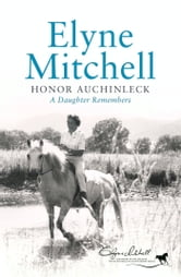 Elyne Mitchell: A Daughter Remembers ebook by Honor Auchinleck