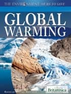 Global Warming ebook by Britannica Educational Publishing, Anderson, Michael