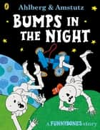 Funnybones: Bumps in the Night ebook by