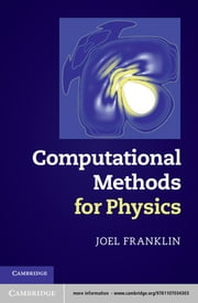 Computational Methods for Physics ebook by Joel Franklin