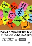 Doing Action Research in Your Own Organization ebook by Professor David Coghlan,Teresa Brannick