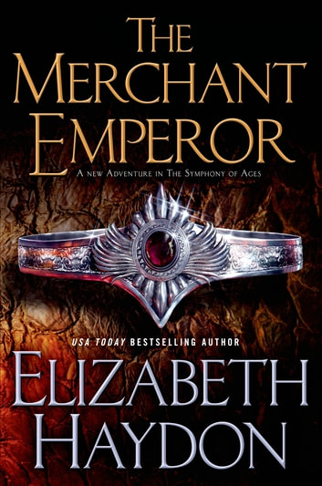 The Merchant Emperor - The Symphony of Ages ebook by Elizabeth Haydon