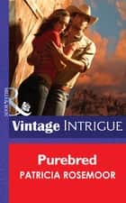 Purebred (Mills & Boon Intrigue) (The McKenna Legacy, Book 14) ebook by Patricia Rosemoor
