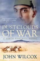 Dust Clouds of War ebook by John Wilcox