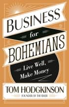 Business for Bohemians ebook by Tom Hodgkinson