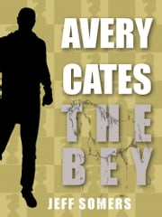The Bey: An Avery Cates Short Story ebook by Jeff Somers