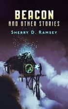 Beacon and Other Stories ebook by