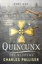 The Quincunx: The Huffams ebook by